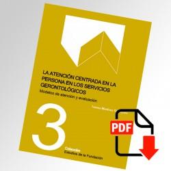 [PDF] La atención centrada en la persona en los servicios gerontológicos. Modelos de atención y evaluación